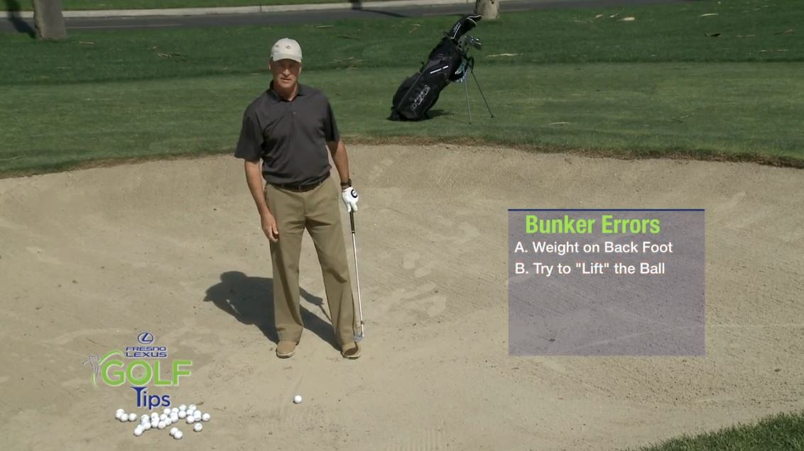 Common bunker errors are to put your weight on your back foot and trying to lift the ball