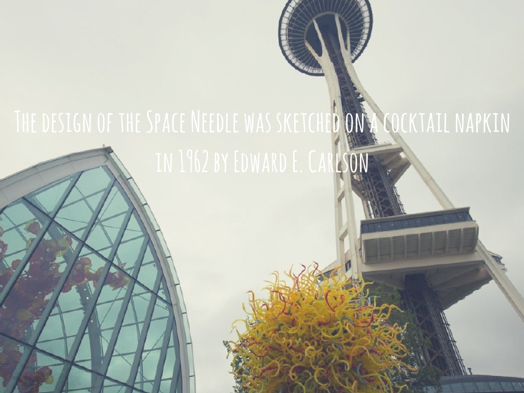 Fact #7. The Design of the Space Needle  The Seattle Space Needle's humble beginnings began on a cocktail napkin back in 1962, in preparation for the World's fair, according to Mental Floss. I mean, J.K. Rowling wrote the first chapter of Harry Potter on a restaurant napkin...I'm sensing a pattern here! (Image: Joshua Lewis / Seattle Refined).
