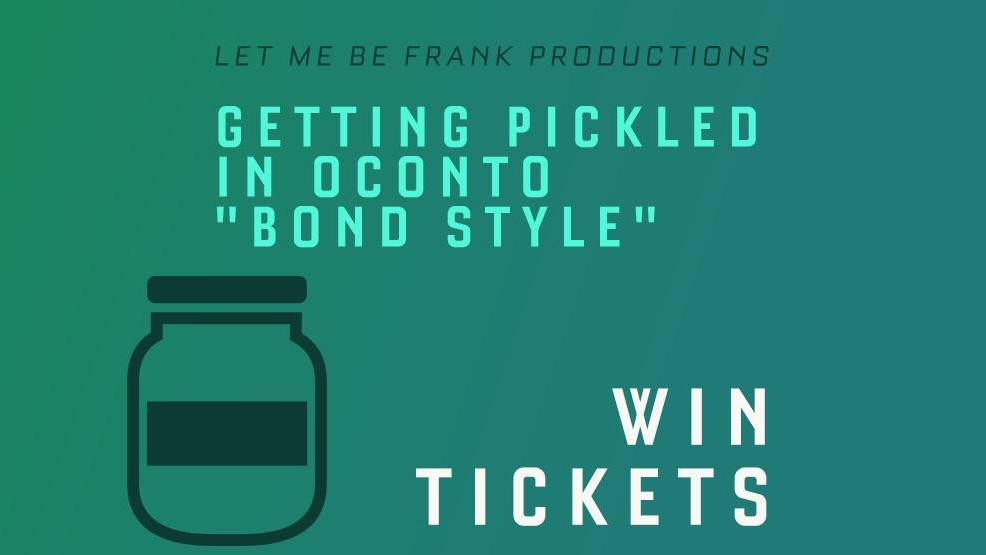 "Getting Pickled in Oconto ""Bond Style"" Contest"