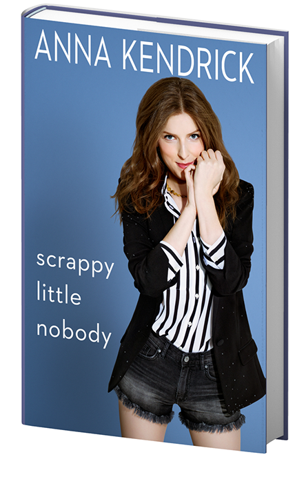 Scrappy Little Nobody, by Anna Kendrick (Image: Courtesy Touchstone)