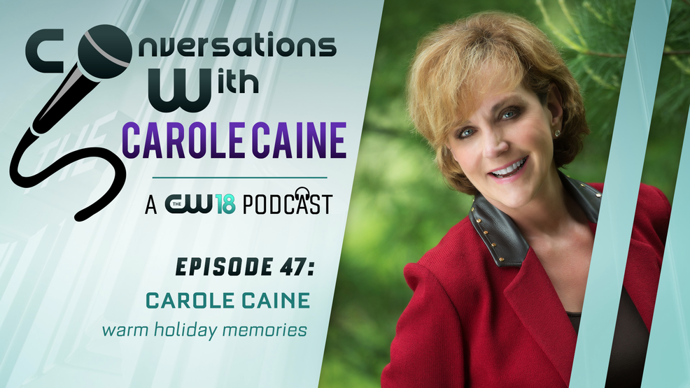 Conversations with Carole Caine | Episode 47: Favorite Christmas Memories.