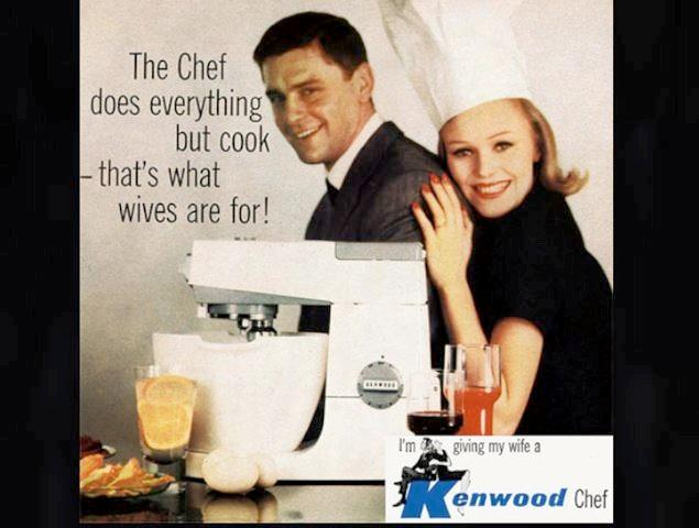 "This ad clearly says ""a wife's place is in the kitchen"""